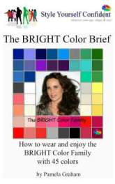 Bright Color Brief - How to wear and enjoy the Bright color family with 45 colors #color analysis books #Bright color family  http://www.style-yourself-confident.com/books-and-ebooks.html
