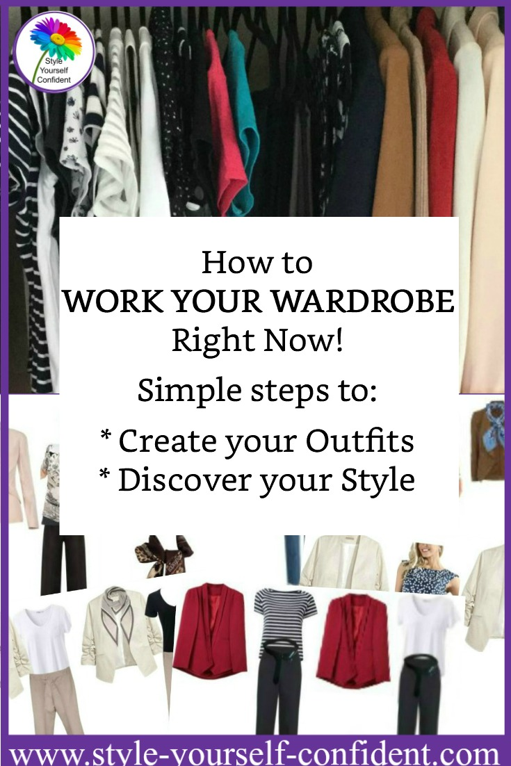 Work your Wardrobe Right NOW! Simple steps to create outfits and discover your style from your existing closet. https://www.style-yourself-confident.com/work-your-wardrobe.html