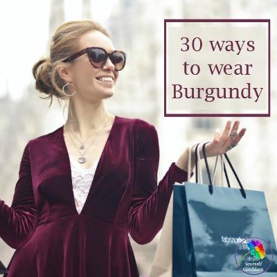 30 ways to wear Burgundy #wearburgundy #30waystowearburgundy https://www.style-yourself-confident.com/how-to-wear-burgundy.html