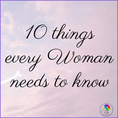 10 things every woman needs to know! #womanneedstokow #10thingswomanneedstoknow https://www.style-yourself-confident.com/10-things-every-woman-needs-to-know.html