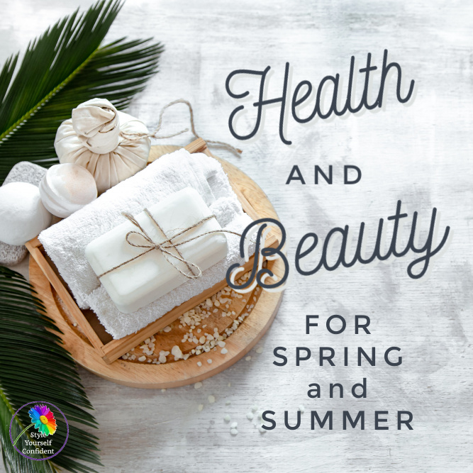 Health and Beauty Spring and Summer #springhealth #summerbeauty https://www.style-yourself-confident.com/health-and-beauty-tips-for-spring.html