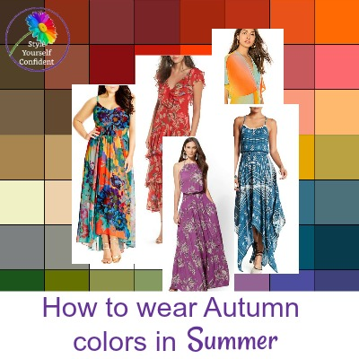How to wear Autumn colors in Summer #autumn #autumncolors #coloranalysis  https://www.style-yourself-confident.com/