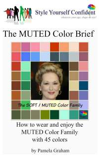 Muted Color Brief - How to wear and enjoy the Muted color family with 45 colors #color analysis books #Muted color family  https://www.style-yourself-confident.com/books-and-ebooks.html