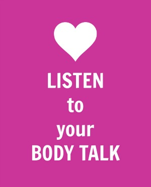 Listen to your body talk