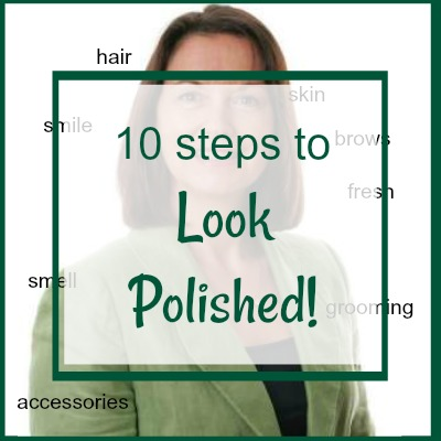 10 steps to look polished #lookpolished  https://www.style-yourself-confident.com/how-to-look-polished.html
