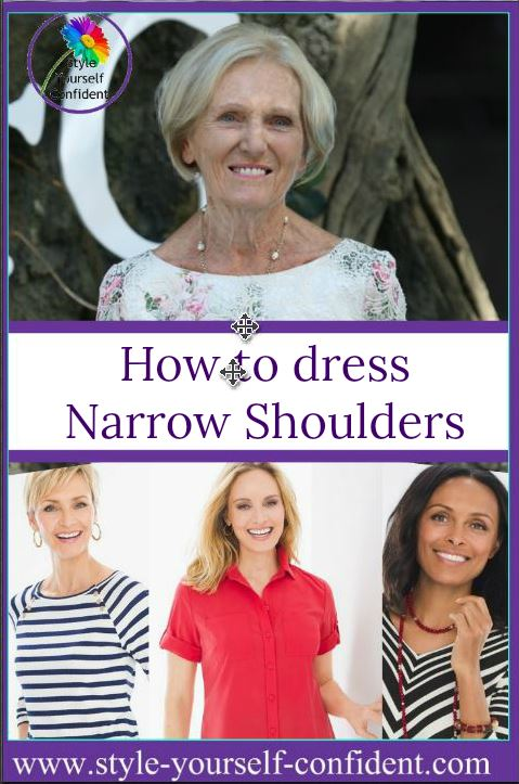 Narrow Shoulders - how to dress them attractively.  https://www.style-yourself-confident.com/narrow-shoulders.html