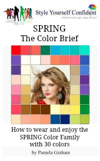 Spring Color Brief - How to wear and enjoy the Spring color family with 30 colors #coloranalysisbooks #springseason  https://www.style-yourself-confident.com/books-and-ebooks.html