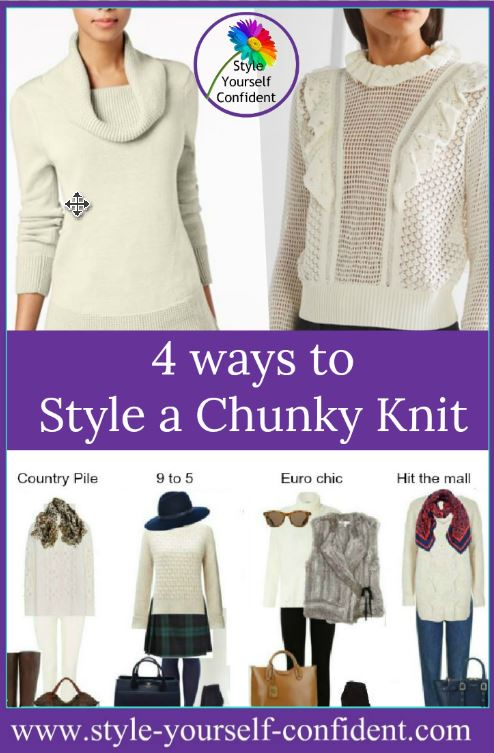 Style a chunky knit 4 ways http://www.style-yourself-confident.com/style-a-chunky-knit.html