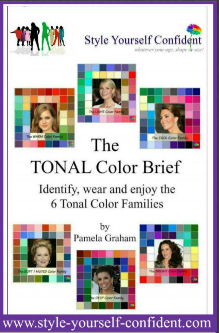 Tonal Color Analysis - The Brief - How to wear and enjoy the TONAL COLOR FAMILIES.  http://www.style-yourself-confident.com/books-and-ebooks.html