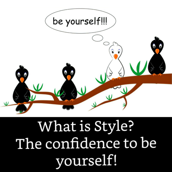 What is Style? Style is confidence and doing it your way http://www.style-yourself-confident.com/what-is-style.html