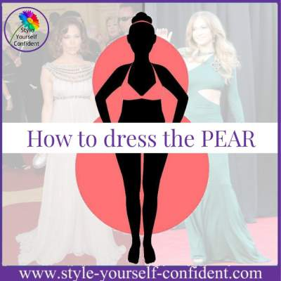 How would you dress a PEAR shape?  https://www.style-yourself-confident.com/pear-shaped-body.html