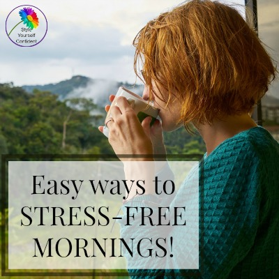 Easy ways to stress-free mornings! #stressfreemornings https://www.style-yourself-confident.com/stress-free-morning.html