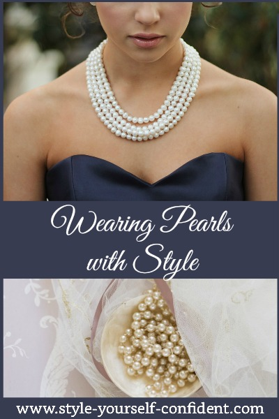 Wearing pearls with style #pearls https://www.style-yourself-confident.com/wearing-pearls-with-style.html